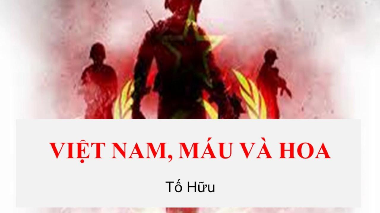Bài thơ: VIỆT NAM, MÁU VÀ HOA (Tố Hữu) - YouTube